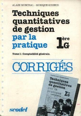 Techniques quantitatives de gestion par la pratique 1ère G tome 1 comptabilité générale