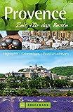 Provence - Zeit für das Beste: Highlights - Geheimtipps - Wohlfühladressen
