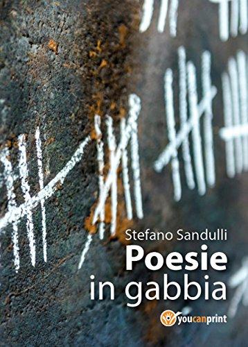 Poesie In Gabbia por Stefano Sandulli epub