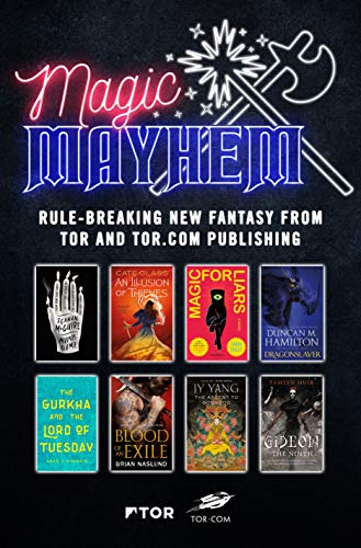 Magic & Mayhem Sampler: Rule-breaking new fantasy from Tor and Tor.com Publishing (English Edition)