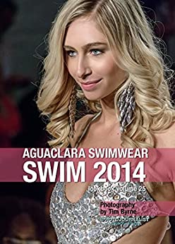 Aguaclara Swimwear Swim 2014 Lookbook Volume 25 (English Edition) par [Byrne, Timothy J]