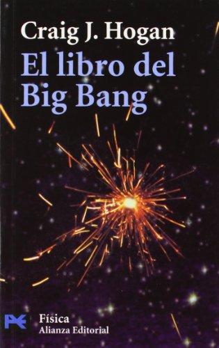 El libro del Big Bang: Introducción a la cosmología (El Libro De Bolsillo - Ciencias)