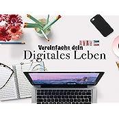Vereinfache dein digitales Leben