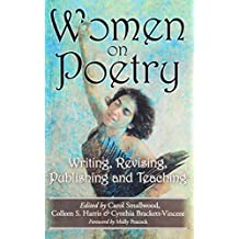 Women on Poetry: Writing, Revising, Publishing and Teaching by Carol Smallwood, Colleen S. Harris, Cynthia Brackett-Vincent (2012) Paperback