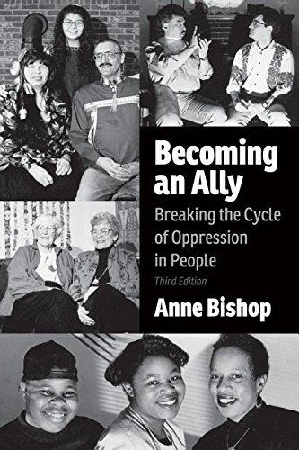 Becoming an Ally, 3rd Edition: Breaking the Cycle of Oppression in People by Anne Bishop (2015-06-01)