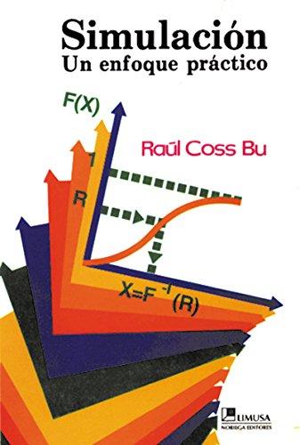 Simulacion/Simulation: Un Enfoque Pratico/A Practical Approach por Raul Bu Coss