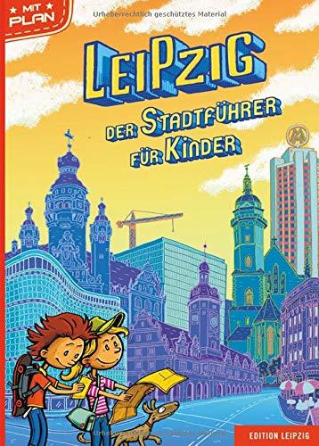 Leipzig - Der Stadtführer für Kinder