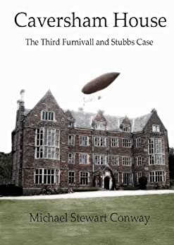 Caversham House- the Third Furnivall and Stubbs Case by [Conway, Michael Stewart]