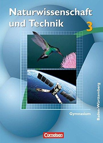 Naturwissenschaft und Technik - Gymnasium Baden-Württemberg: Band 3 - Schülerbuch