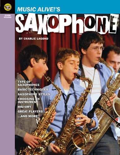Music Alive!\'s Saxophone: A Student\'s Guide to All Things Sax!