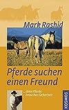 Pferde suchen einen Freund: ... denn Pferde brauchen Sicherheit