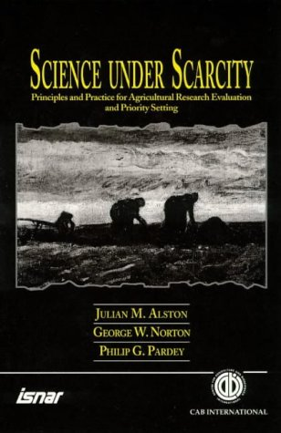 Science Under Scarcity: Principles and Practice for Agricultural Research Evaluation and Priority Setting (Cabi)