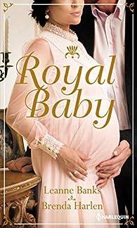 Royal Baby: Naissance au palais - Surprise pour le prince par Leanne Banks