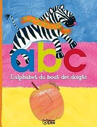 L'alphabet du bout des doigts : ABC - De 3 à 6 ans