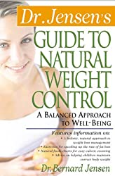 Dr. Jensen's Guide to Natural Weight Control: A Balanced Approach to Well-Being