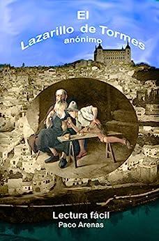 El Lazarillo de Tormes (Clásicos adaptados): (Español actual) (Spanish Edition) by [Arenas, Paco, Martínez Lopez, Francisco]