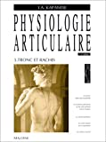 Physiologie articulaire Tome 3 Tronc et rachis