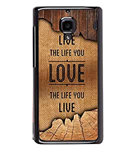 Fuson Live The Life You Love Designer Back Case Cover for Xiaomi Redmi 1S :: Xiaomi Hongmi 1S (Love Quotes Inspiration Emotion Care Fun Funny)