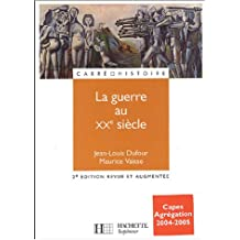 La guerre au XXème siècle : 2ème édition revue et augmentée