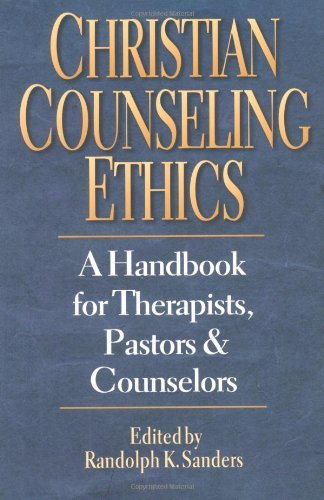 Read e-book online Christian Counseling Ethics: A Handbook