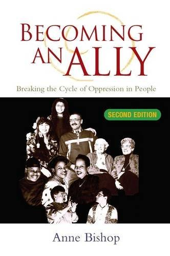 Becoming an Ally: Breaking the Cycle of Oppression by Anne Bishop (2002-09-01)