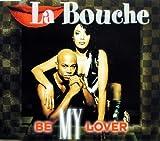 Be My Lover by La Bouche (1995-01-01) -