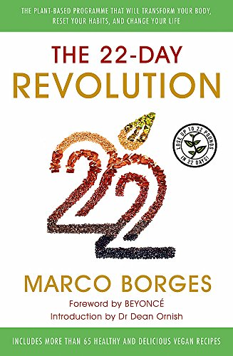 The 22-Day Revolution: The plant-based programme that will transform your body, reset your habits, and change your life. -