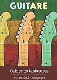 Guitare Cahier de Tablatures: Format A4 21 x 29,7 - 100 pages de tablatures | Cahier de musique pour guitaristes
