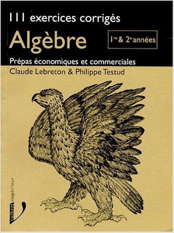algbre-111-exercices-corrigs-de-claude-lebreton-philippe-testud-17-novembre-1997