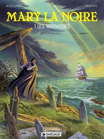Mary la noire, tome 1 : Les Trépassés