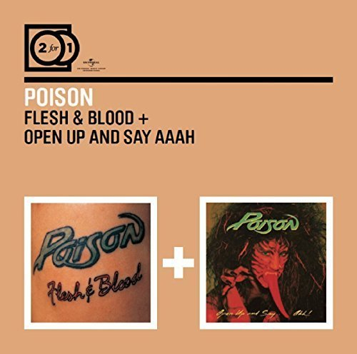 2 for 1: Flesh & Blood/Open Up and Say...Ahh! by Poison (0100-01-01)