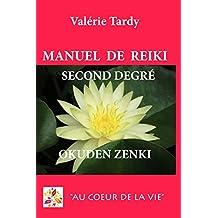 Manuel de Reïki Second Degré Okuden Zenki: Développement personnel et éveil spirituel avec le Reïki traditionnel