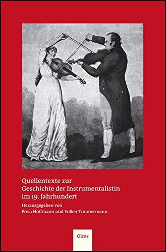 Quellentexte zur Geschichte der Instrumentalistin im 19. Jahrhundert (Studien und Materialien zur Musikwissenschaft, Band 77)
