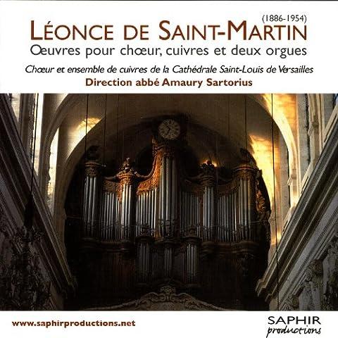 Léonce de Saint-Martin:Œuvres pour chœur, cuivres et deux orgues