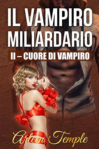Cuore di vampiro (Il vampiro miliardario Vol. 2)