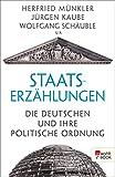 Staatserzählungen: Die Deutschen und ihre politische Ordnung