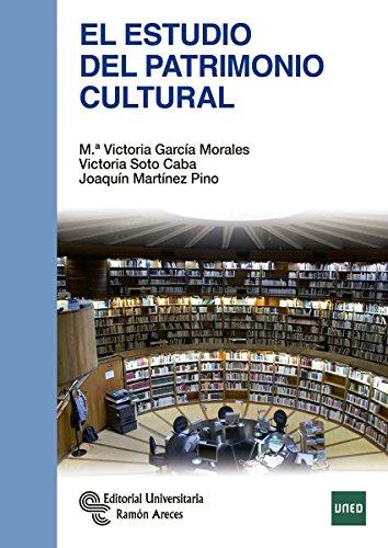 El Estudio del Patrimonio Cultural (Manuales) por Mª Victoria García Morales