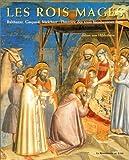 Les Rois Mages - Balthazar, Gaspard, Melchior : L'Histoire des trois bienheureux rois