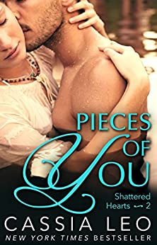 Pieces of You (Shattered Hearts 2) by [Leo, Cassia]