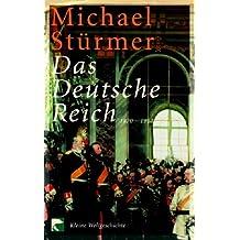 Das Deutsche Reich 1870-1914: Kleine Weltgeschichte