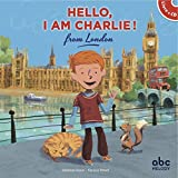 Hello, I am Charlie from London (livre-CD)...