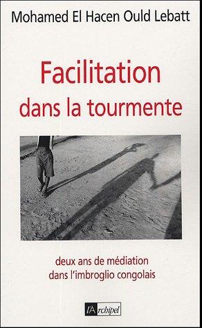 Facilitation dans la tourmente : Deux ans de médiation dans l'imbroglio congolais
