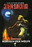 Geisterjäger John Sinclair Königin der Wölfe - Jason Dark
