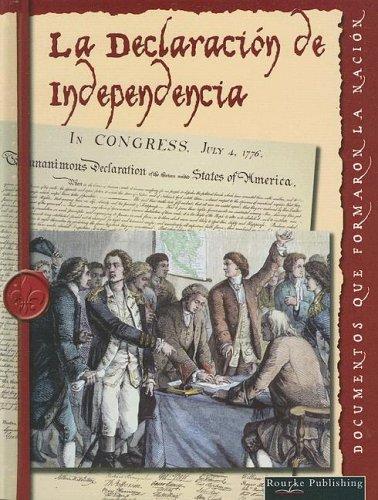 La Declaracion De Independencia / The Declaration of Independence (Documentos Que Formaron La Nacion/documents That Shaped the Nation) por David Armentrout