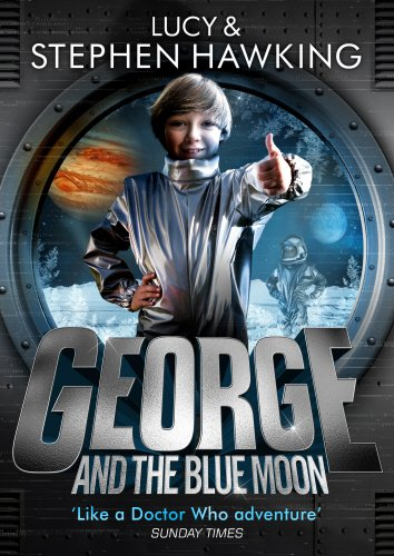 George and the Blue Moon (George's Secret Key to the Universe) por Stephen Hawking, Lucy Hawking