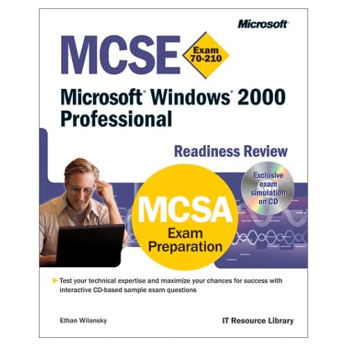 Windows 2000 Professional. MCSE Readiness Review Exam 70-210, CD-ROM included