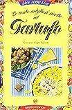 eBook Gratis da Scaricare Le cento migliori ricette al tartufo (PDF,EPUB,MOBI) Online Italiano
