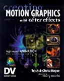 Creating Motion Graphics with After Effects (DV Expert Series)