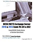 MCSE/MCTS Exchange Server 2010 & 2013 Exam 70-341 & 662 ExamFOCUS Study Notes & Review Questions by ExamREVIEW (2012-12-29)