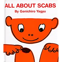 All about Scabs (My Body Science)